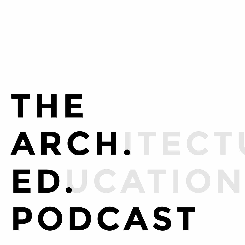 The Arch. Ed. Podcasta