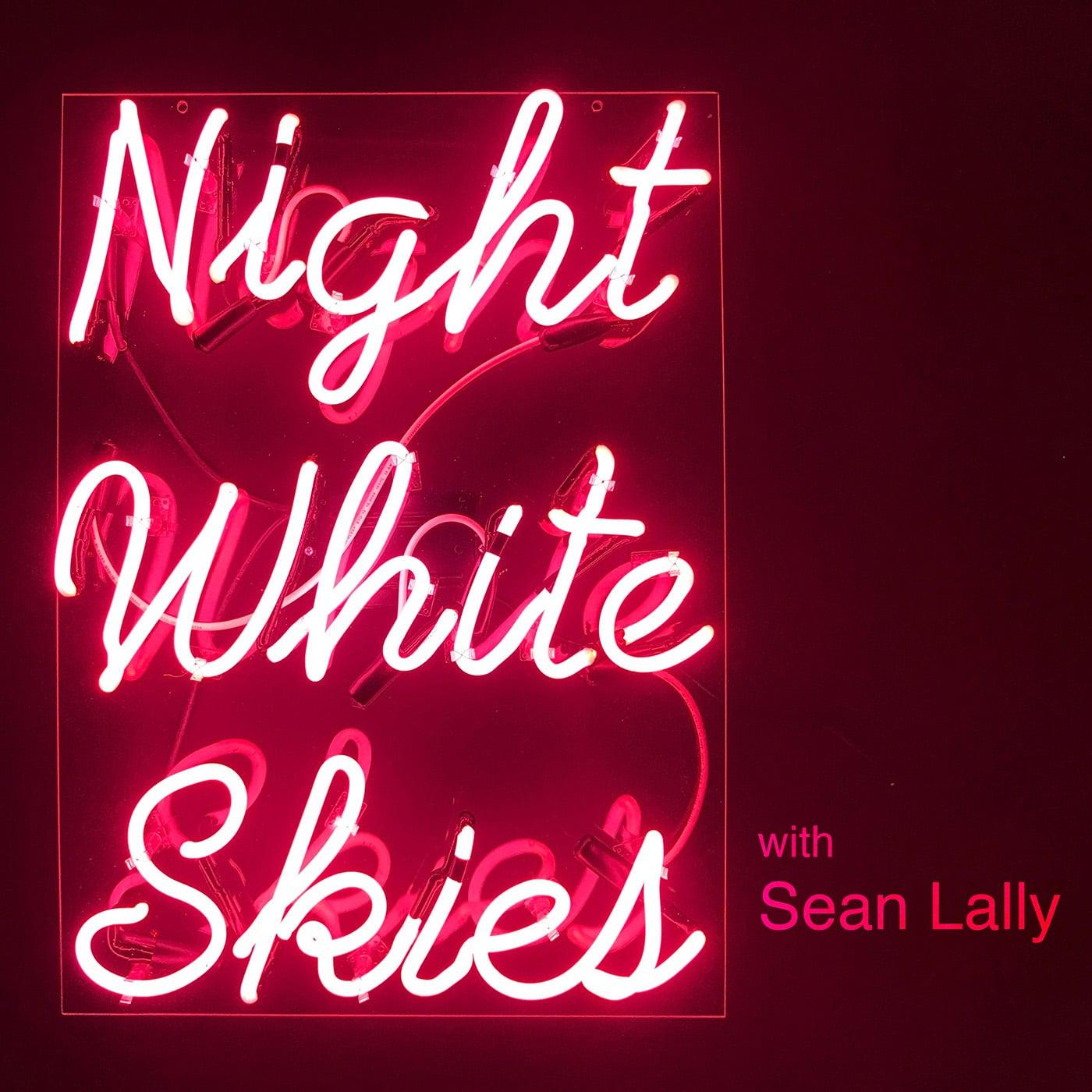 Night White Skies