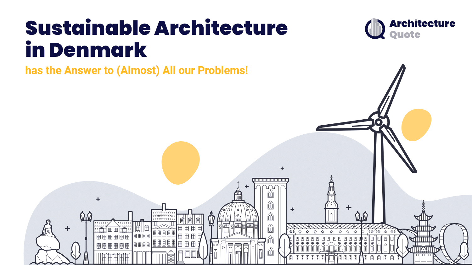Sustainable Architecture in Denmark Answers (Almost) All our Problems!