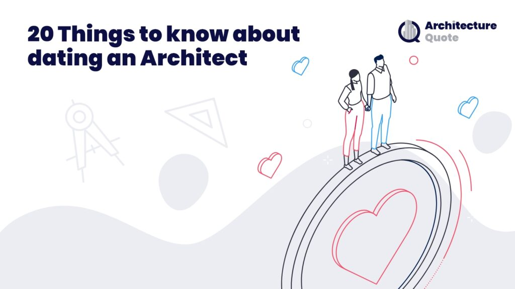 20 Things to know about dating an Architect