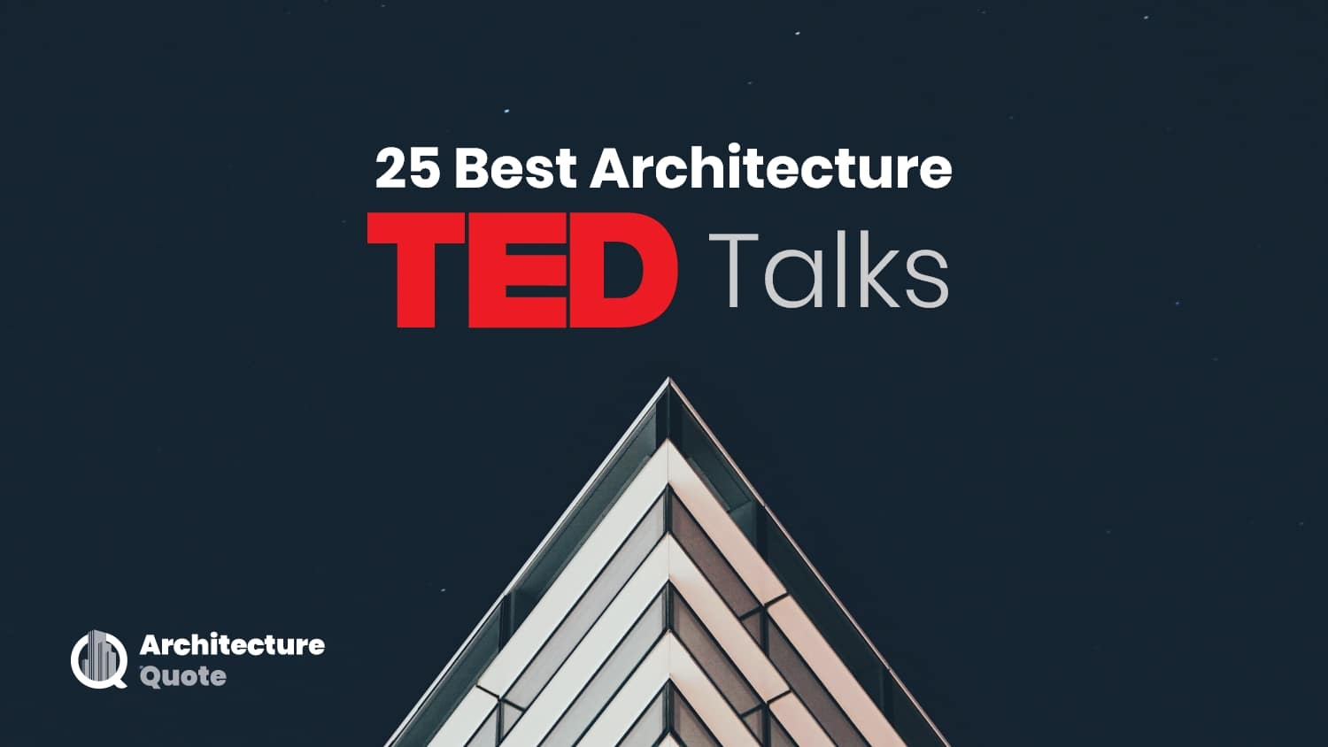 25 Best Architecture TED Talks