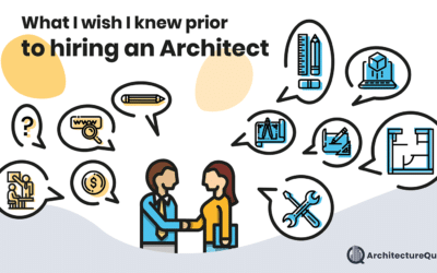 What I Wish I Knew Prior to Hiring an Architect – Ask The Right Questions