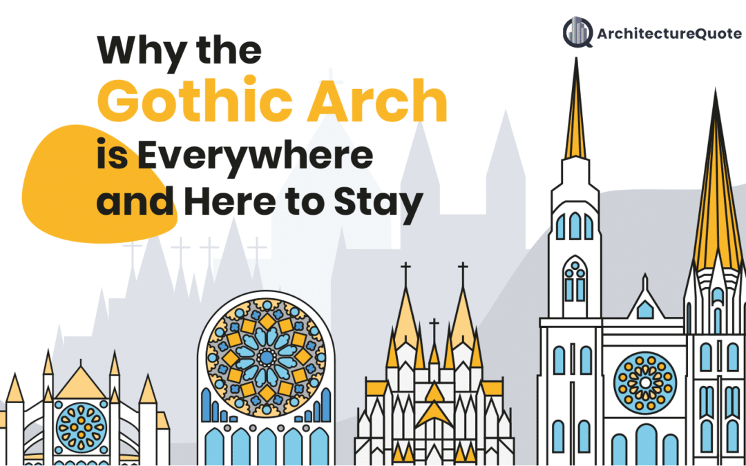 Why the Gothic Arch is Everywhere and Here to Stay