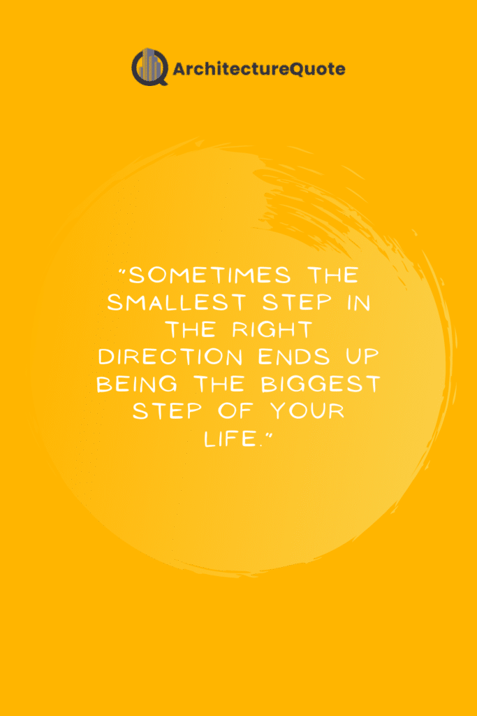 """""""Sometimes the smallest step in the right direction ends up being the biggest step in your life."""" - Steve Maraboli"""