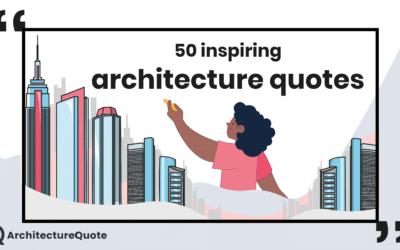 50 Inspiring Architecture Quotes