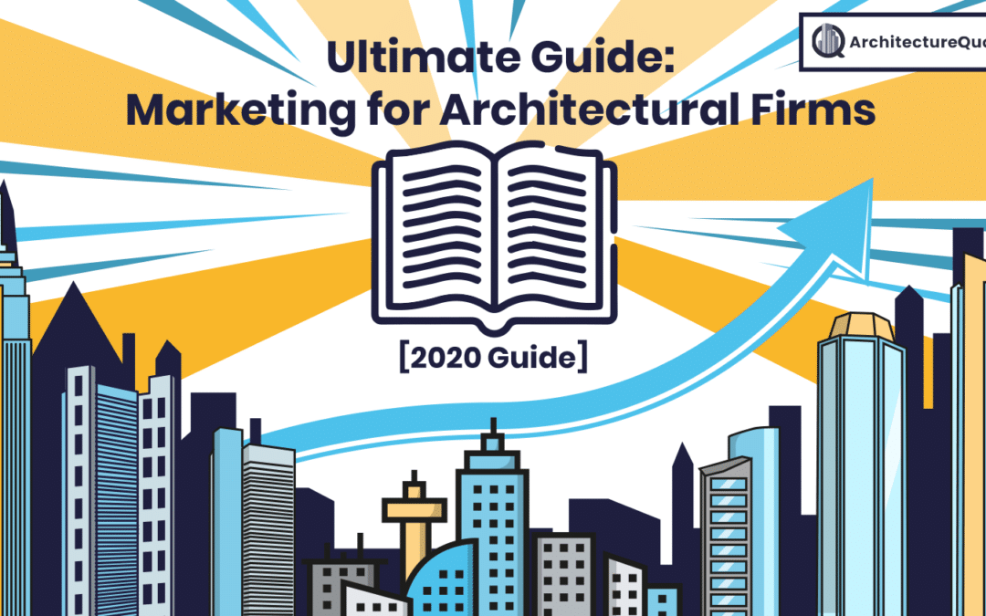 Ultimate Guide: Architecture Marketing and Digital Marketing for Architects